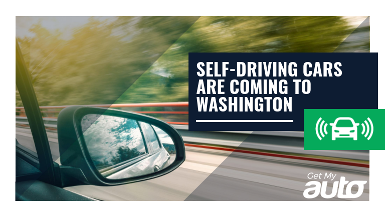 Self-Driving-Cars-Are-Coming-to-Washington-GetMyAuto
