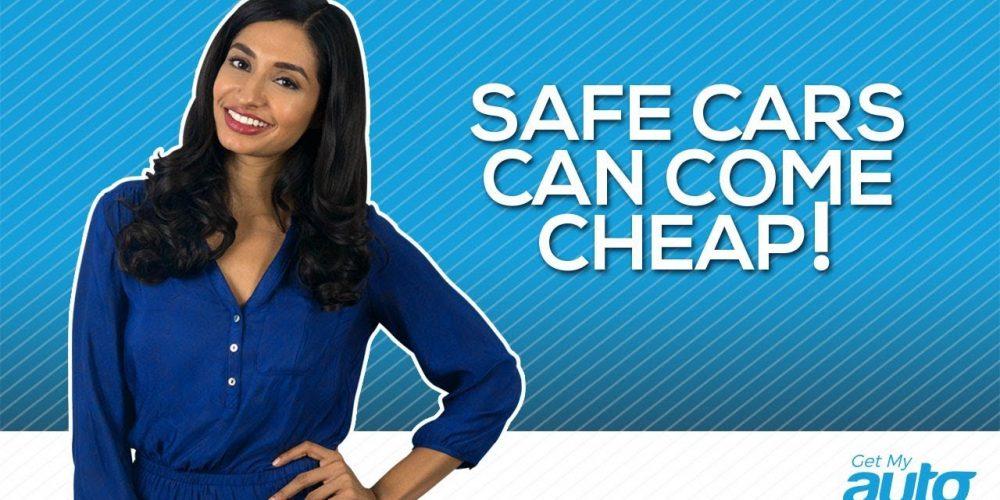Safe Cars Can Come Cheap GetMyAuto