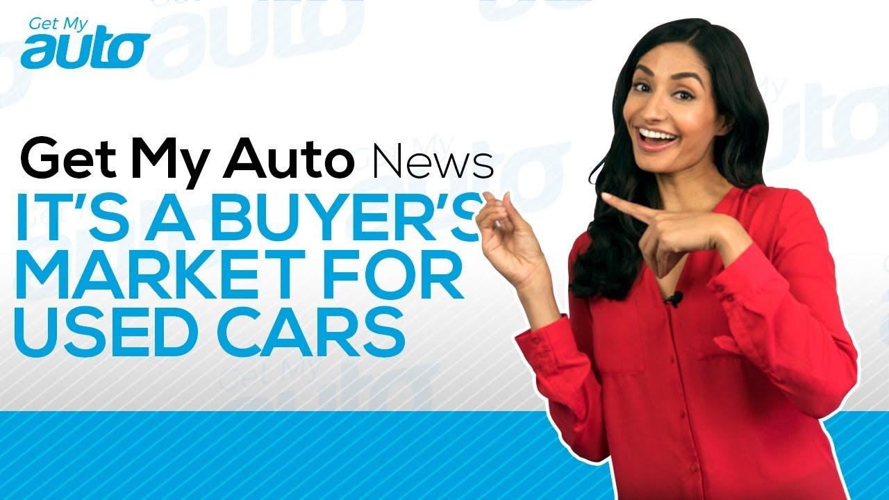 It's a Buyer's Market for Used Cars GetMyAuto