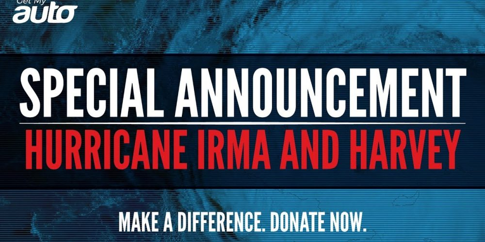 Making A Difference. Donate to assist Hurricane Harvey, Irma victims GetMyAuto