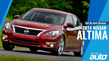 Get My Auto Reviews the 2014 Nissan Altima GetMyAuto