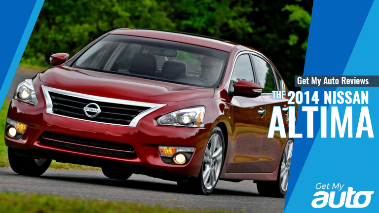 Get My Auto Reviews the 2014 Nissan Altima GetMyAuto