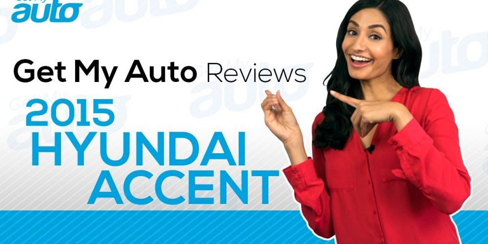 Get My Auto Reviews the 2015 Hyundai Accent GetMyAuto