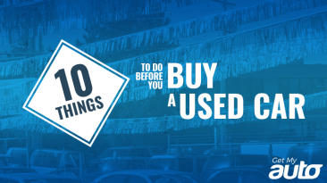 10 Things to Do Before You Buy a Used Car GetMyAuto