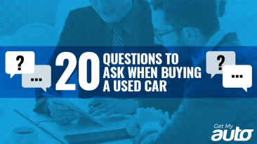 20 Questions to Ask When Buying a Used Car GetMyAuto