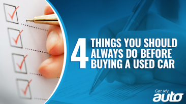 Four Things You Should ALWAYS Do Before Buying a Used Car- GetMyAuto