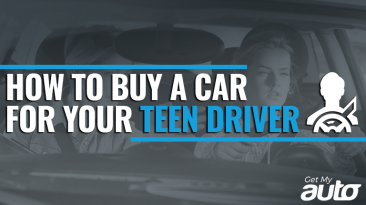 How to Buy a Car for Your Teen Driver-GetMyAuto