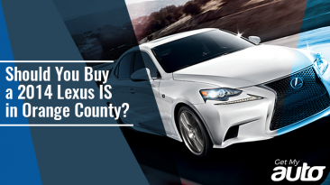 Should You Buy a 2014 Lexus IS in Orange County- GetMyAuto