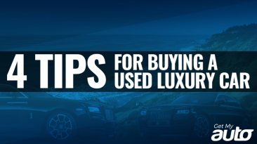 4 Tips for Buying a Used Luxury Car GetMyAuto