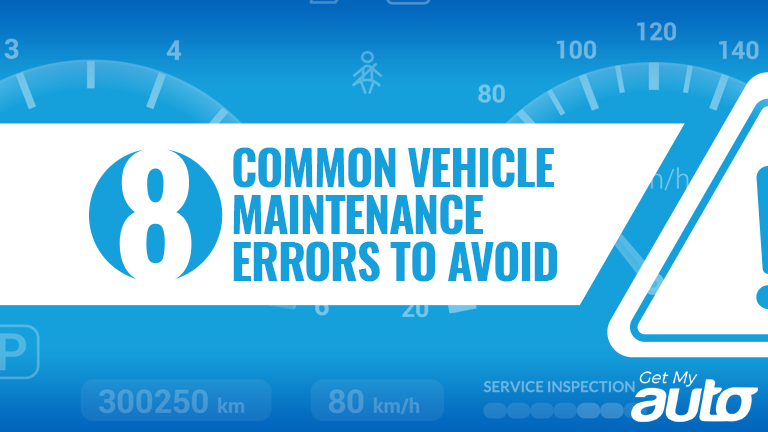 8 Common Vehicle Maintenance Errors to Avoid-GetMyAuto