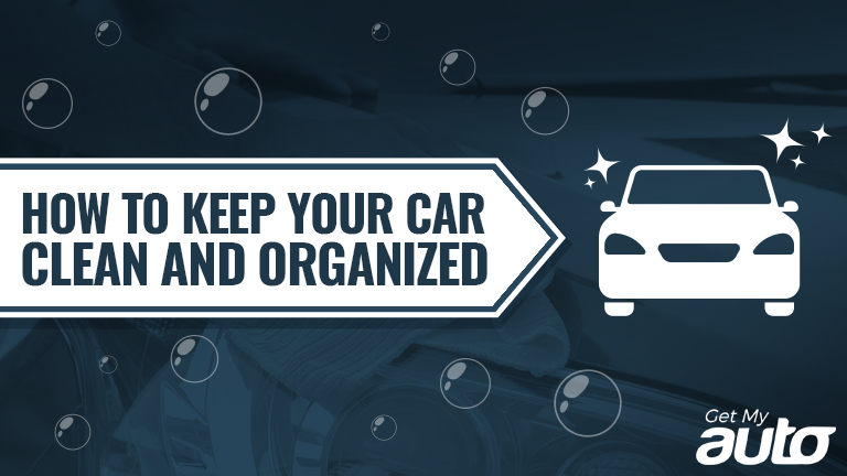 How to keep your car clean and organized get my auto How to keep your car exterior clean