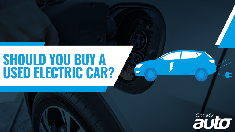 Should You Buy a Used Electric Car-GetMyAuto