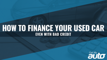 How to Finance Your Used Car—Even with Bad Credit-GetMyAuto
