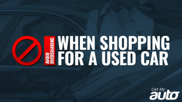Avoid Oversharing When Shopping for a Used Car-GetMyAuto