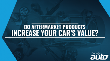 Do Aftermarket Products Increase Your Car's Value-GetMyAuto
