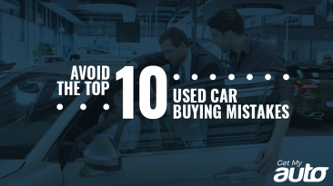 Avoid the Top 10 Used Car Buying Mistakes GetMyAuto