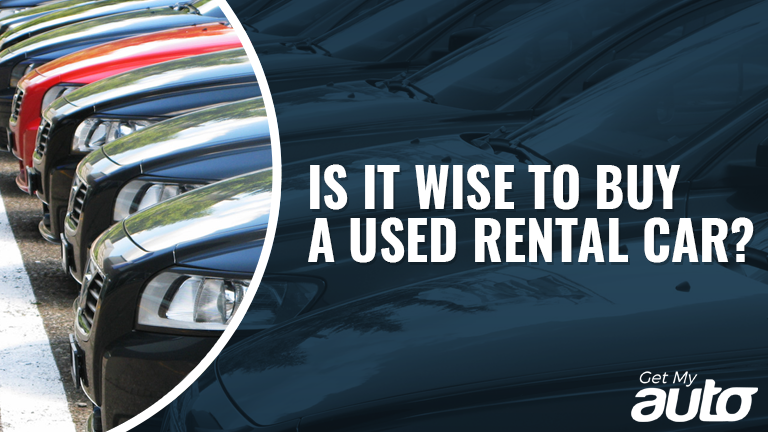 Is it Wise to Buy a Used Rental Car GetMyAuto