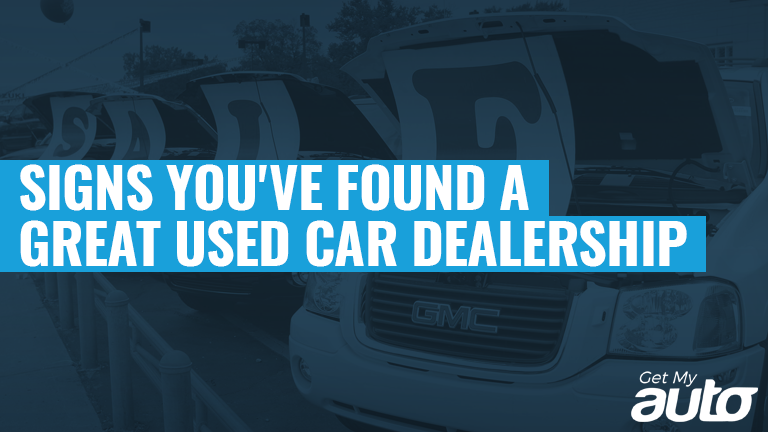 Signs You've Found a Great Used Car Dealership GetMyAuto