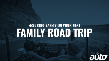 Ensuring Safety on Your Next Family Road Trip GetMyAuto