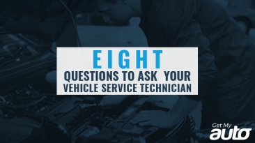 8 Questions to Ask Your Vehicle Service Technician GetMyAuto
