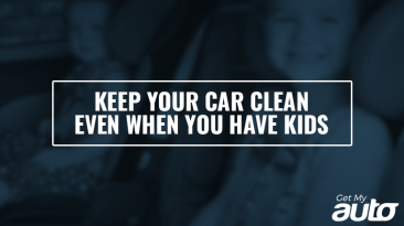 Keep Your Car Clean—Even When You Have Kids GetMyAuto