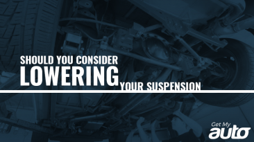 Should You Consider Lowering Your Suspension? GetMyAuto