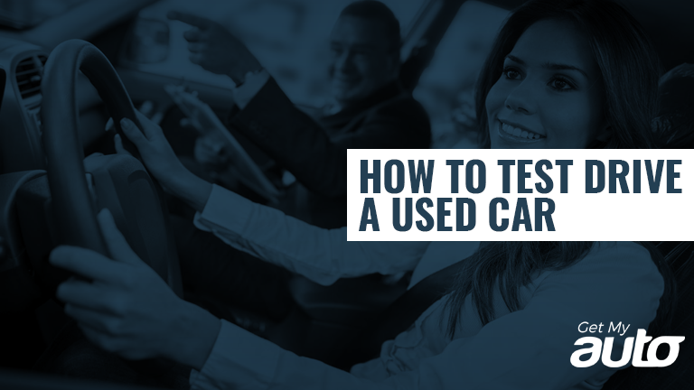 How to Test Drive a Used Car GetMyAuto
