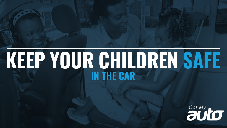 Keep Your Children Safe in the Car GetMyAuto