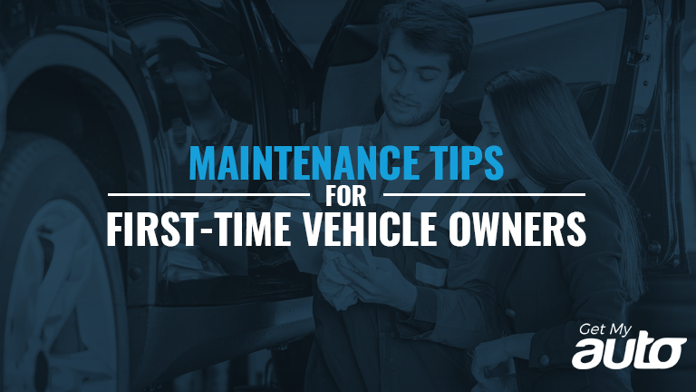 Maintenance Tips for First-Time Vehicle Owners GetMyAuto
