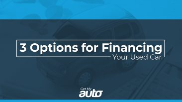 3 Options for Financing Your Used Car GetMyAuto