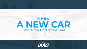 Buying a New Car Before the End of the Year GetMyAuto