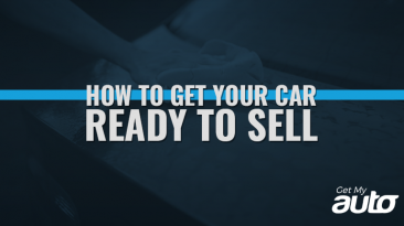 How to Get Your Car Ready to Sell GetMyAuto