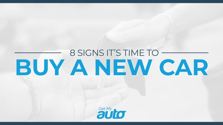 8 Signs It's Time to Buy a New Car GetMyAuto
