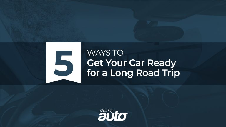 5 Ways to Get Your Car Ready for a Long Road Trip GetMyAuto