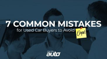 7 Common Mistakes for Used Car Buyers to Avoid GetMyAuto