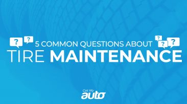 5 Common Questions About Tire Maintenance GetMyAuto