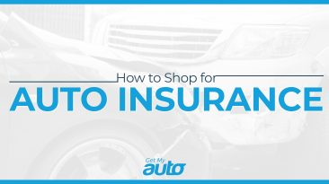 How to Shop for Auto Insurance GetMyAuto