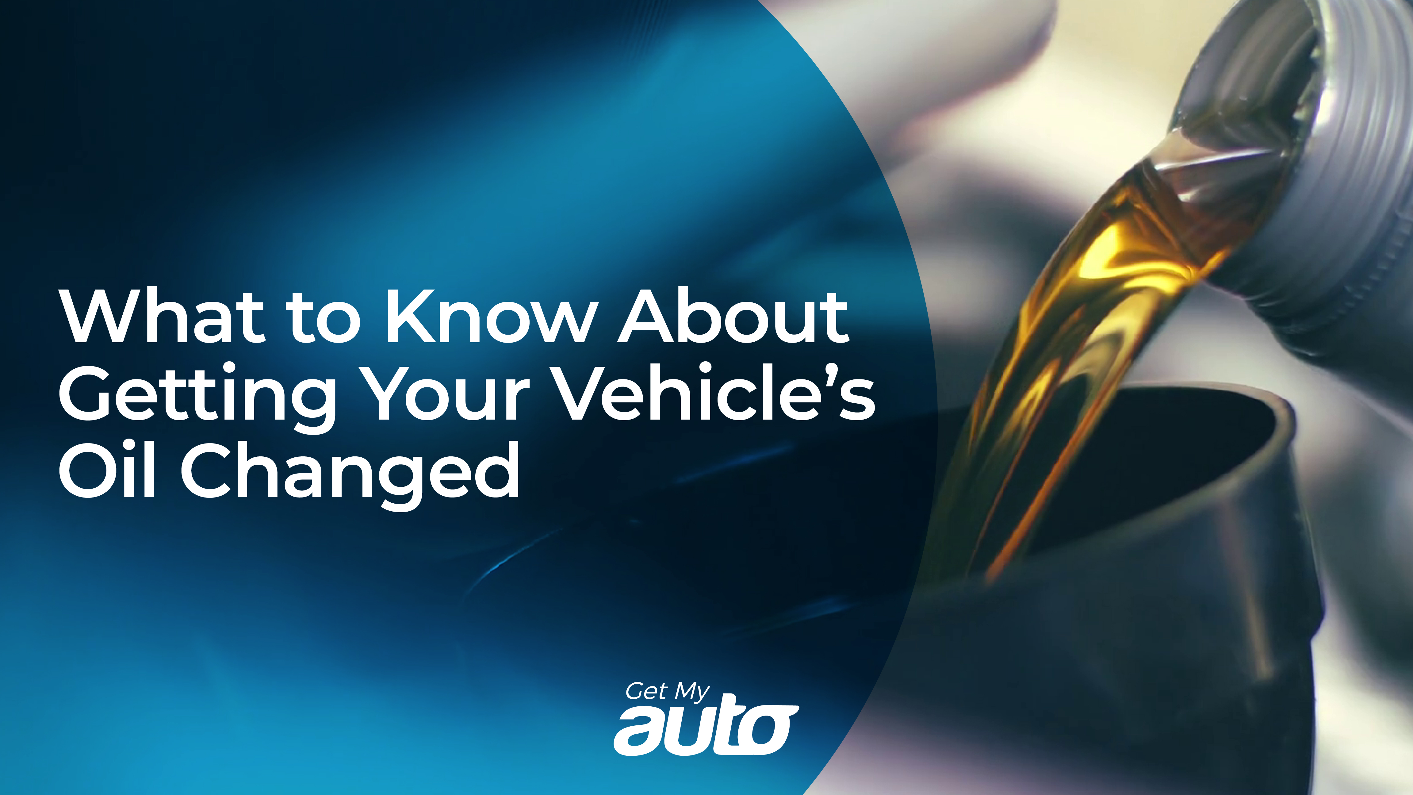 What to Know About Getting Your Vehicle's Oil Changed GetMyAuto