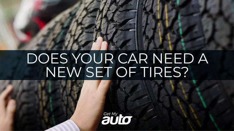 Does Your Car Need a New Set of Tires? GetMyAuto